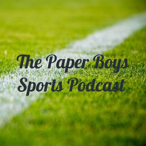 The Paper Boys Sports Podcast Episode 6